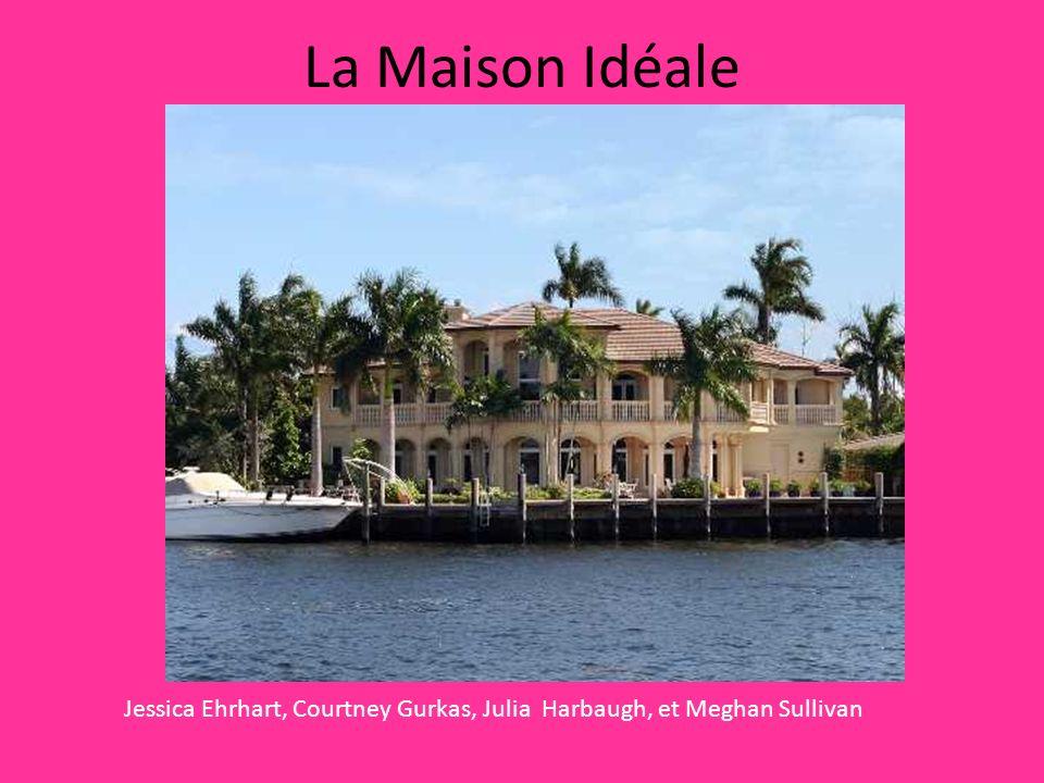 La Maison Idéale Jessica Ehrhart, Courtney Gurkas, Julia Harbaugh, et Meghan Sullivan