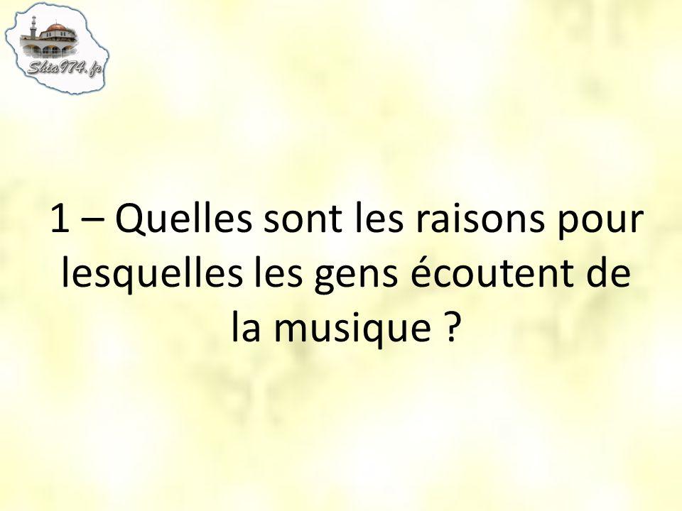 1 – Quelles sont les raisons pour lesquelles les gens écoutent de la musique ?