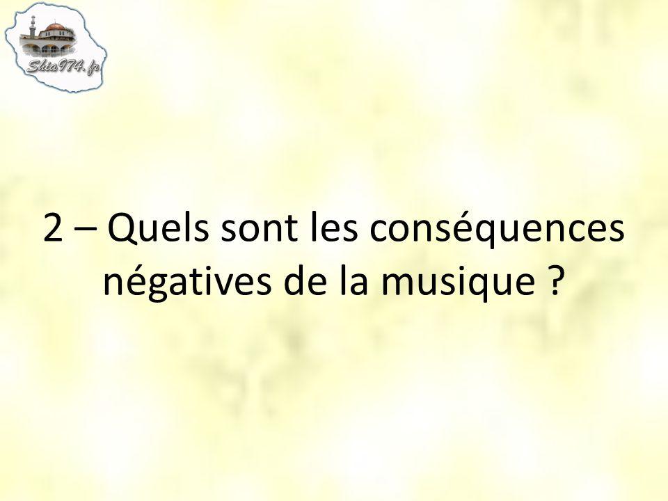 2 – Quels sont les conséquences négatives de la musique ?