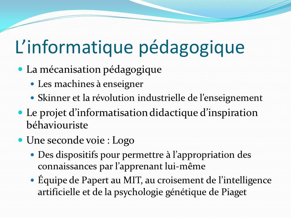 Linformatique pédagogique La mécanisation pédagogique Les machines à enseigner Skinner et la révolution industrielle de lenseignement Le projet dinfor