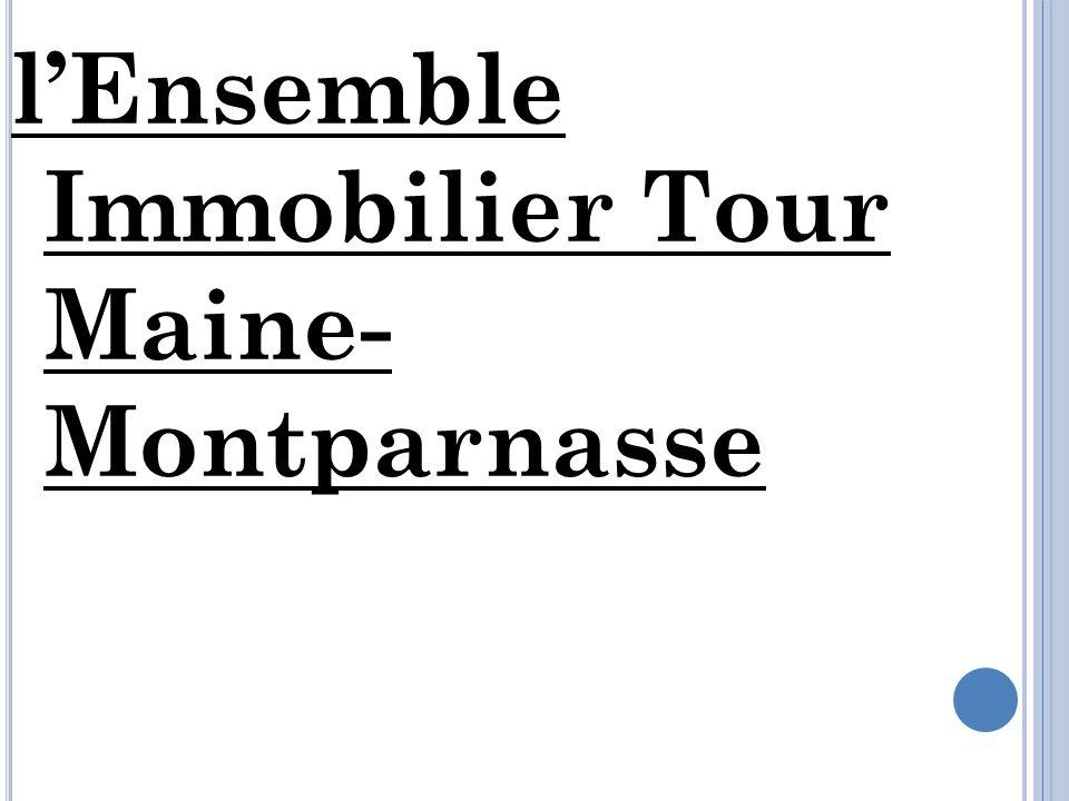lEnsemble Immobilier Tour Maine- Montparnasse