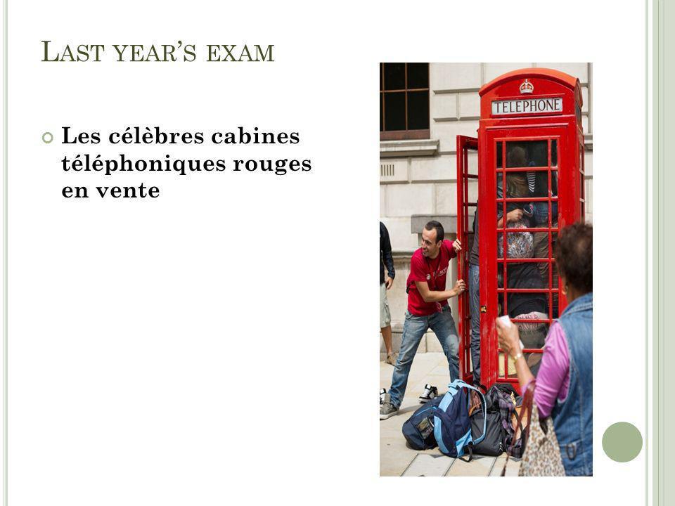 L AST YEAR S EXAM Les célèbres cabines téléphoniques rouges en vente