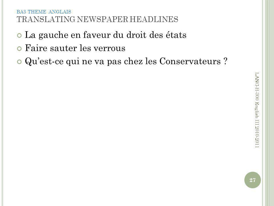 BA3 THEME ANGLAIS TRANSLATING NEWSPAPER HEADLINES La gauche en faveur du droit des états Faire sauter les verrous Quest-ce qui ne va pas chez les Conservateurs .