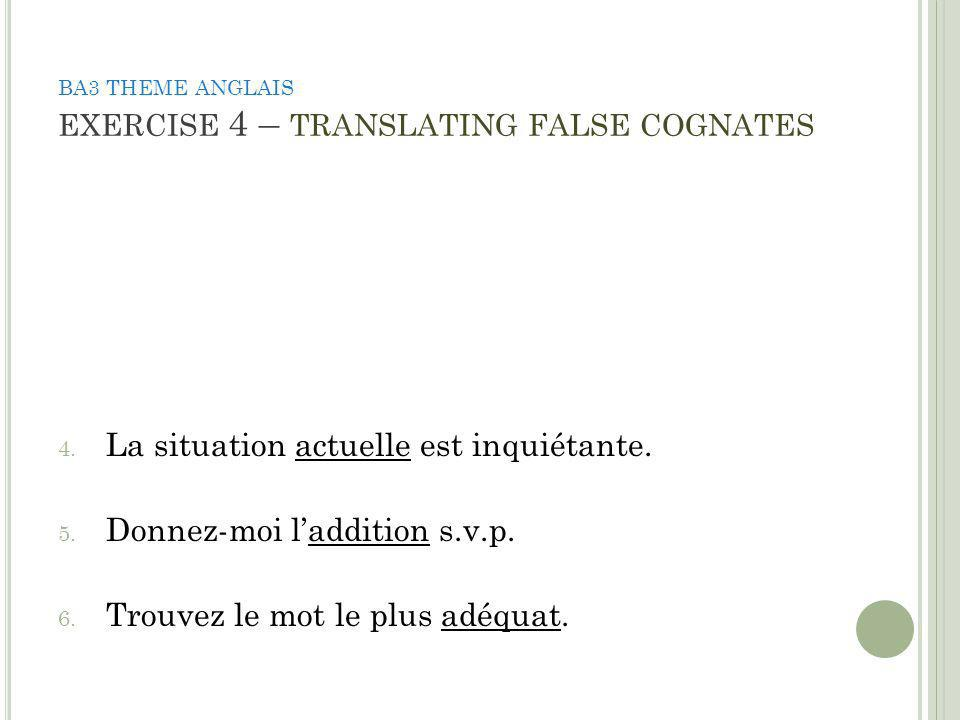 BA3 THEME ANGLAIS EXERCISE 4 – TRANSLATING FALSE COGNATES 7.