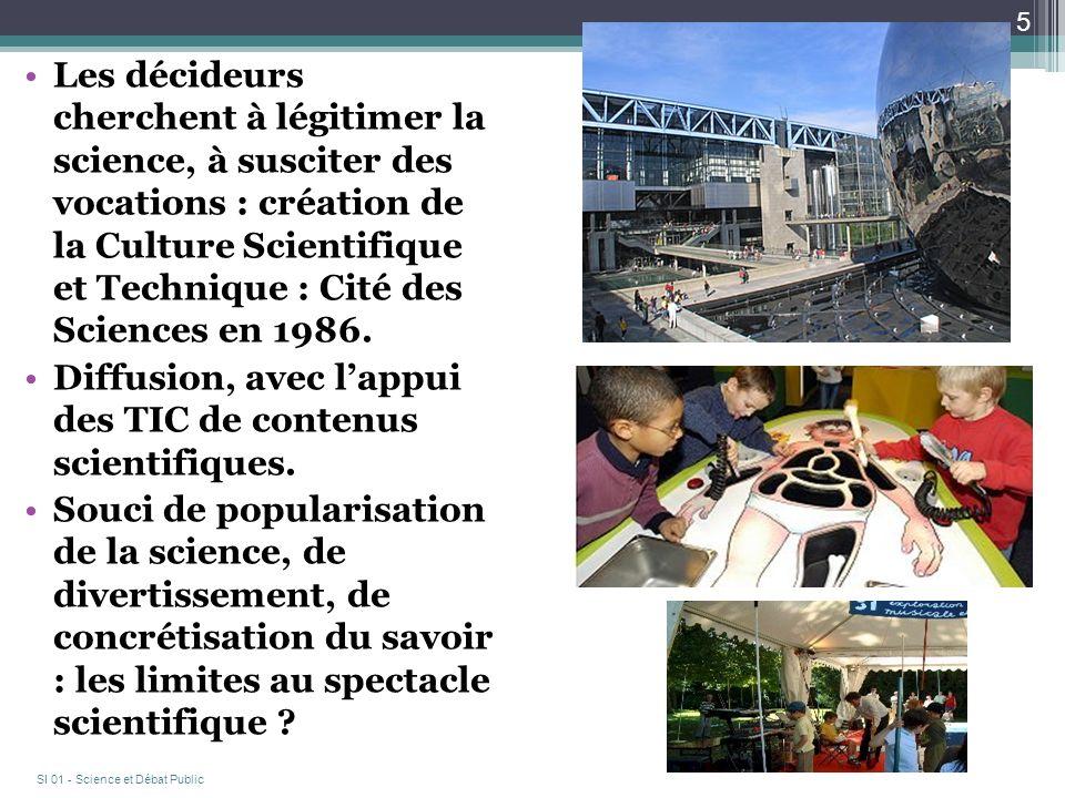 Les décideurs cherchent à légitimer la science, à susciter des vocations : création de la Culture Scientifique et Technique : Cité des Sciences en 1986.