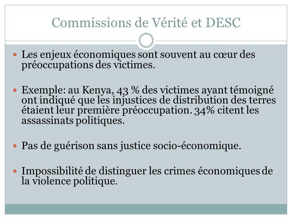 Commissions de Vérité et DESC Les enjeux économiques sont souvent au cœur des préoccupations des victimes.