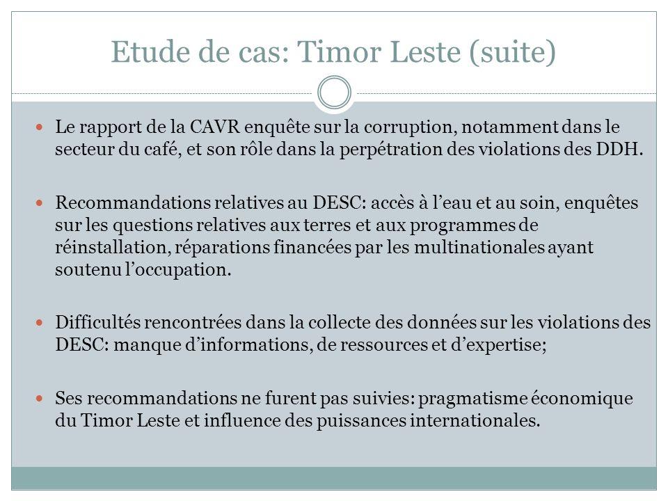 Etude de cas: Timor Leste (suite) Le rapport de la CAVR enquête sur la corruption, notamment dans le secteur du café, et son rôle dans la perpétration des violations des DDH.