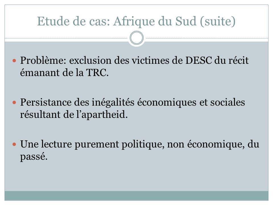 Etude de cas: Afrique du Sud (suite) Problème: exclusion des victimes de DESC du récit émanant de la TRC.