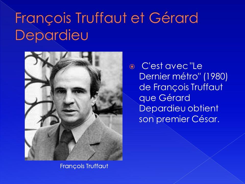 Dans les annees 80 lacteur commence à jouer les rôles de plus en plus psychologiques Fanny Ardant et Gérard Depardieu dans