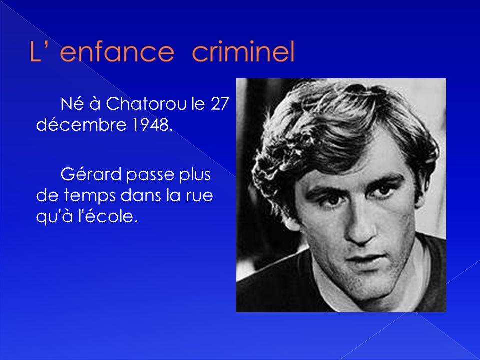 Né à Chatorou le 27 décembre 1948. Gérard passe plus de temps dans la rue qu à l école.