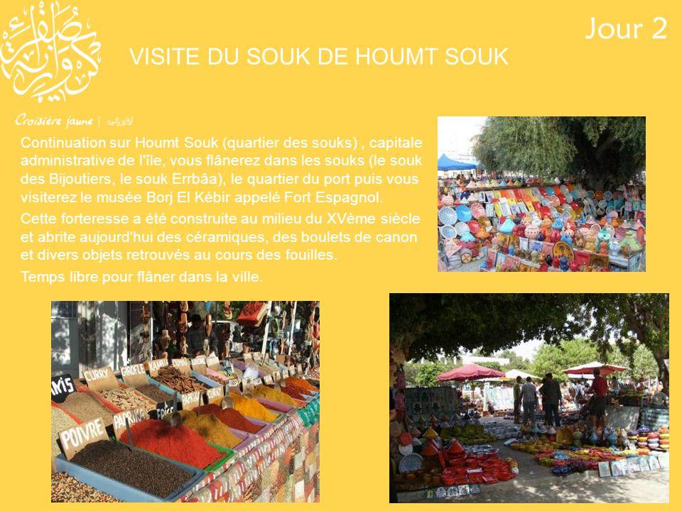 Continuation sur Houmt Souk (quartier des souks), capitale administrative de l'île, vous flânerez dans les souks (le souk des Bijoutiers, le souk Errb