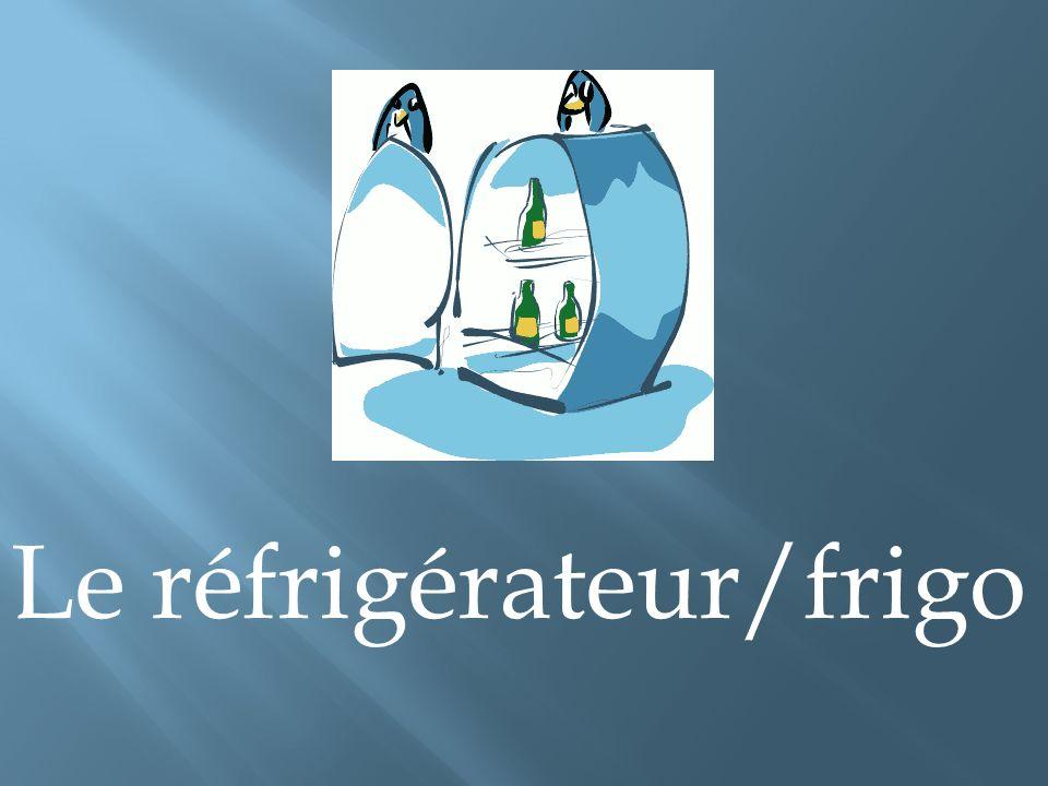 Le réfrigérateur/frigo