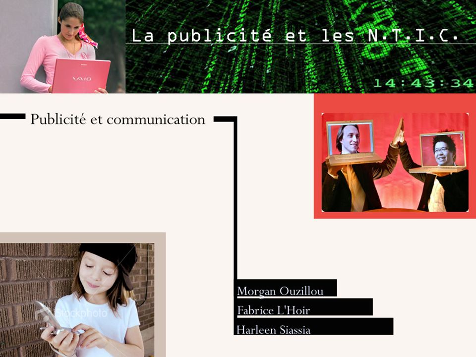 Définitions: les N.T.I.C désignent lensemble des nouvelles technologies liées à linformation et à la communication.