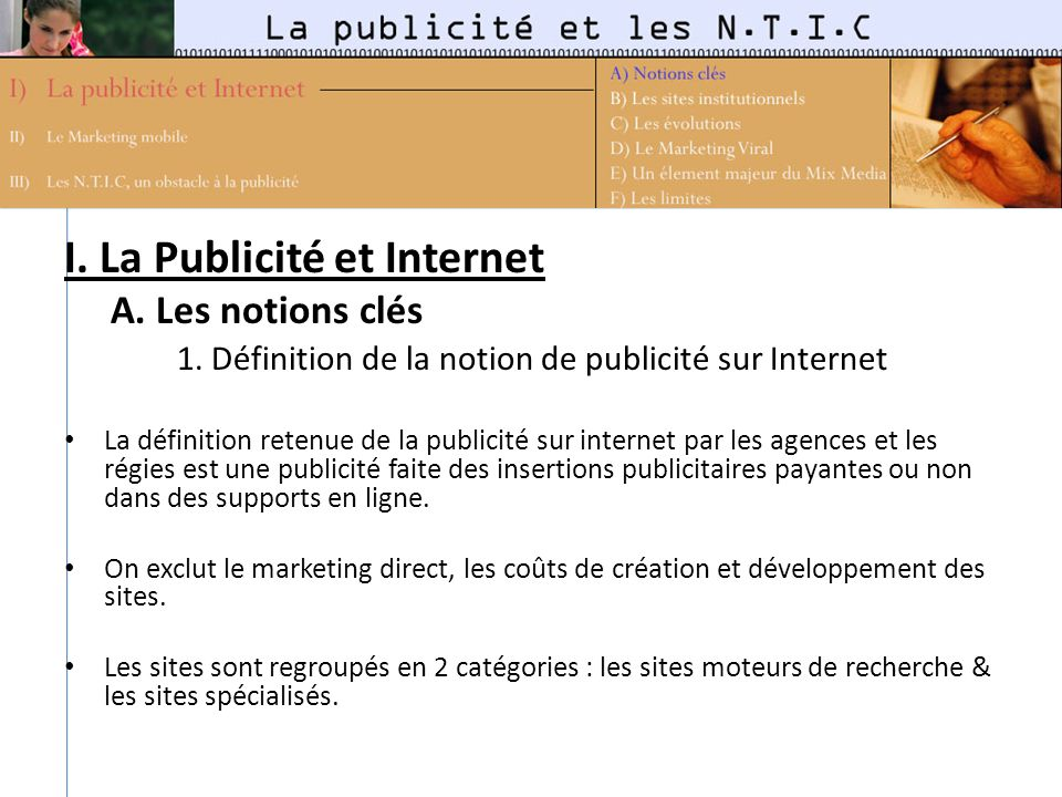 I. La Publicité et Internet A. Les notions clés 1. Définition de la notion de publicité sur Internet La définition retenue de la publicité sur interne