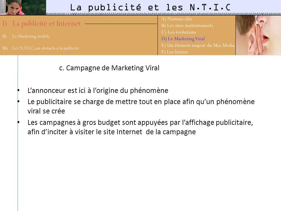 c. Campagne de Marketing Viral Lannonceur est ici à lorigine du phénomène Le publicitaire se charge de mettre tout en place afin quun phénomène viral