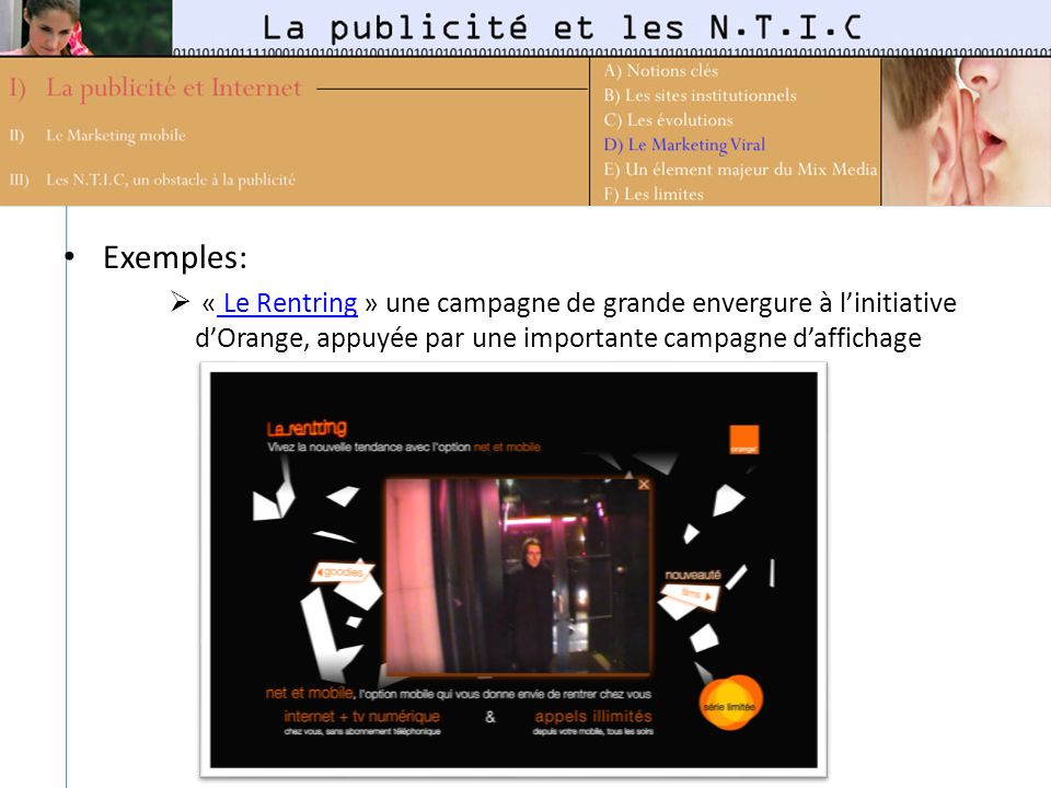 Exemples: « Le Rentring » une campagne de grande envergure à linitiative dOrange, appuyée par une importante campagne daffichage Le Rentring