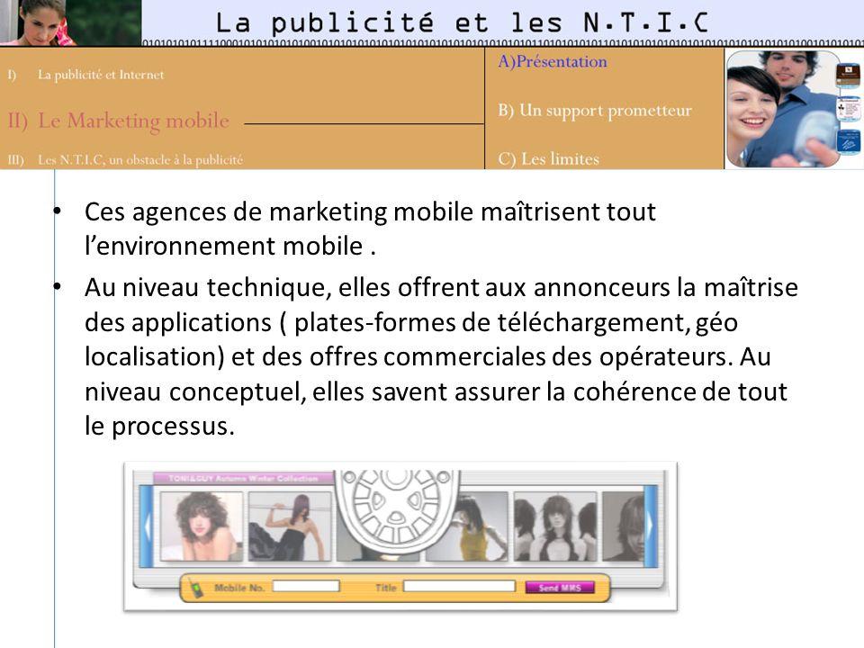Ces agences de marketing mobile maîtrisent tout lenvironnement mobile. Au niveau technique, elles offrent aux annonceurs la maîtrise des applications