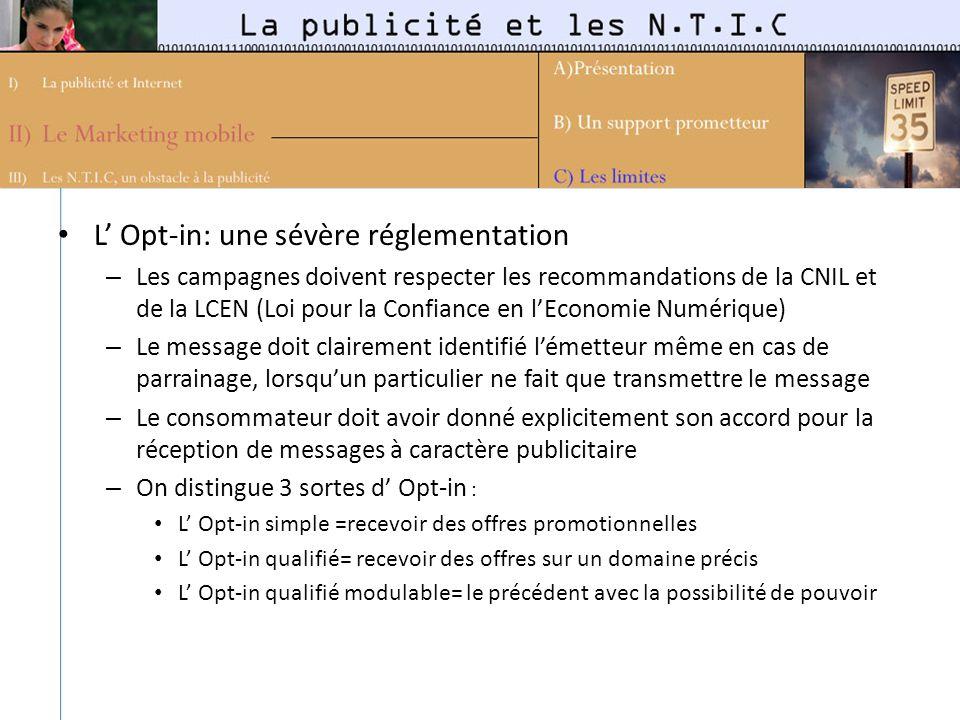 L Opt-in: une sévère réglementation – Les campagnes doivent respecter les recommandations de la CNIL et de la LCEN (Loi pour la Confiance en lEconomie
