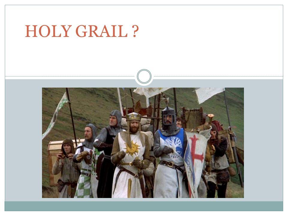 HOLY GRAIL