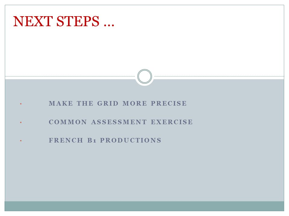 MAKE THE GRID MORE PRECISE COMMON ASSESSMENT EXERCISE FRENCH B1 PRODUCTIONS NEXT STEPS …