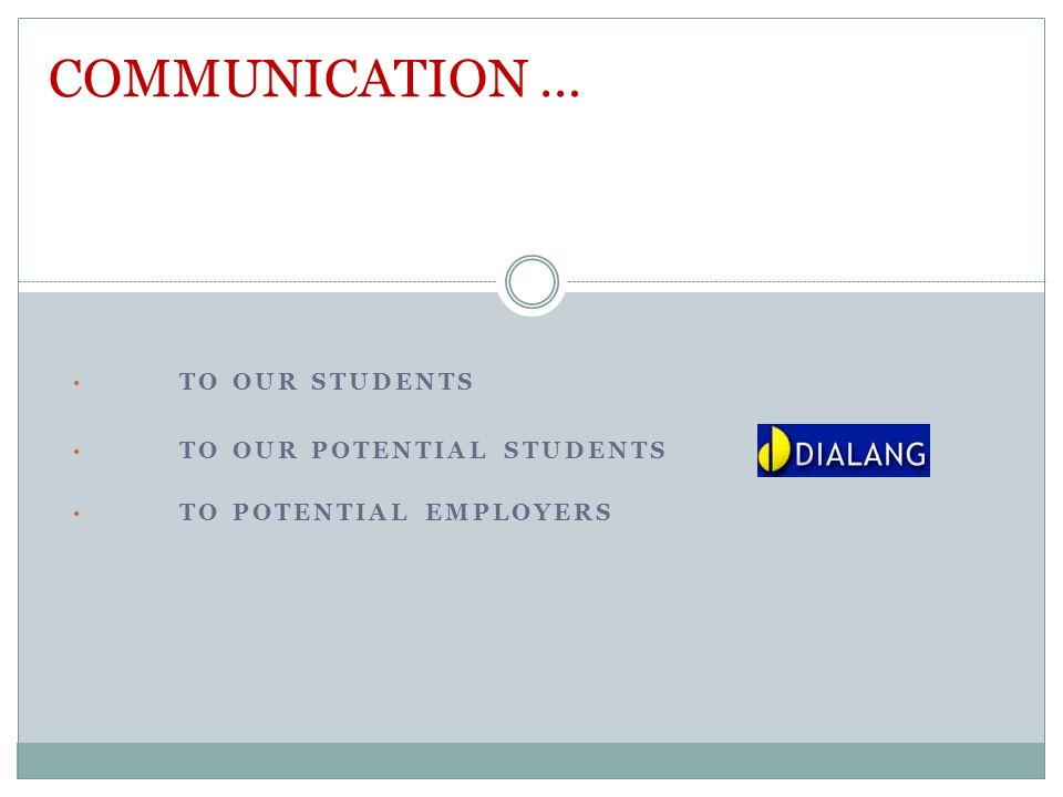 TO OUR STUDENTS TO OUR POTENTIAL STUDENTS TO POTENTIAL EMPLOYERS COMMUNICATION …