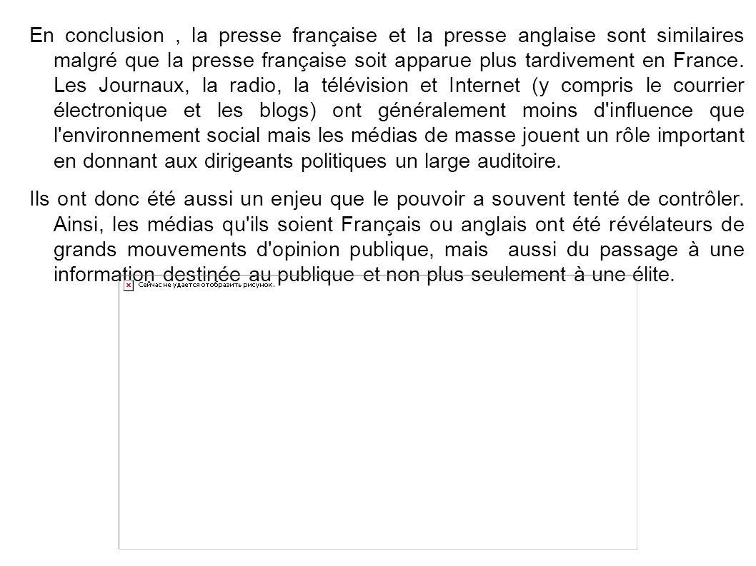 En conclusion, la presse française et la presse anglaise sont similaires malgré que la presse française soit apparue plus tardivement en France.