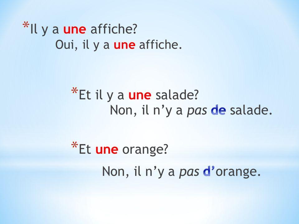 * Il y a une affiche * Et il y a une salade * Et une orange Oui, il y a une affiche.