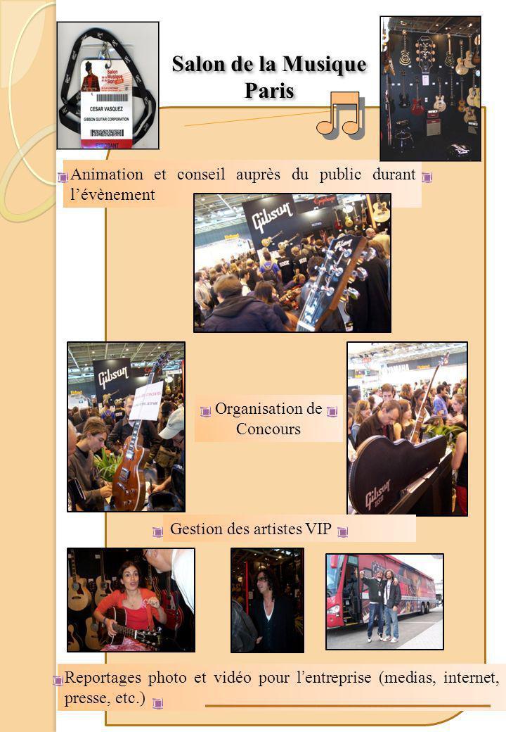 Salon de la Musique Paris Salon de la Musique Paris Animation et conseil auprès du public durant lévènement Reportages photo et vidéo pour l entreprise (medias, internet, presse, etc.) Organisation de Concours Gestion des artistes VIP