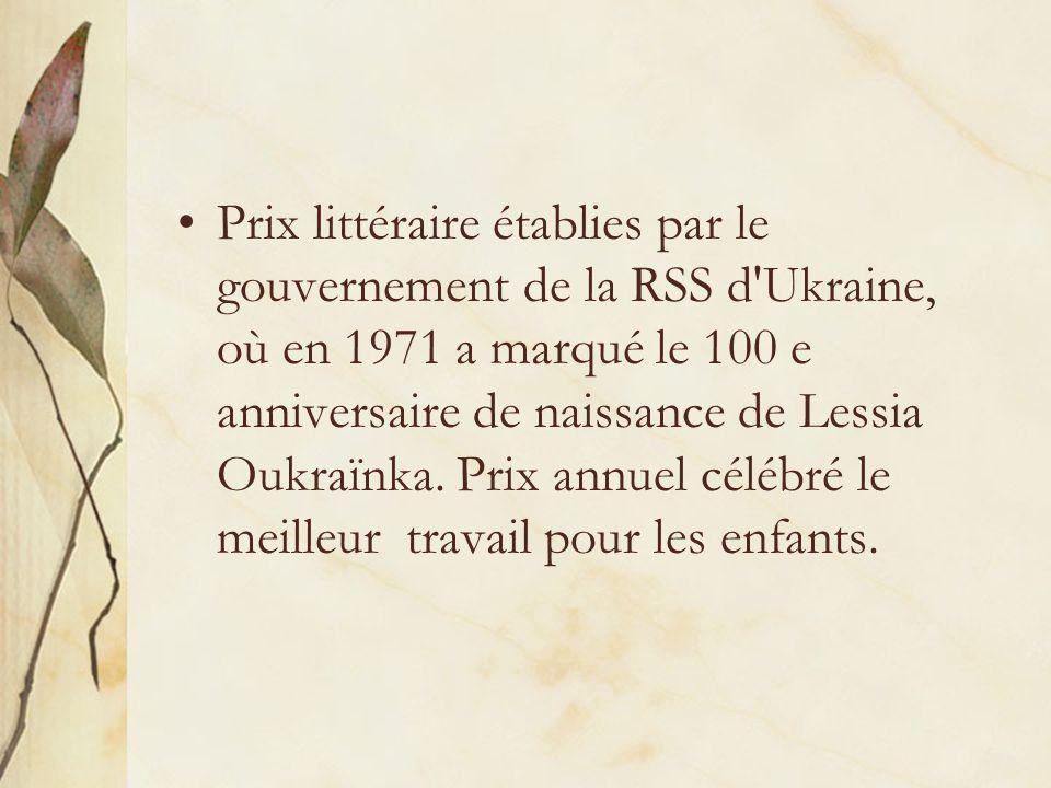 Prix littéraire établies par le gouvernement de la RSS d Ukraine, où en 1971 a marqué le 100 e anniversaire de naissance de Lessia Oukraїnka.