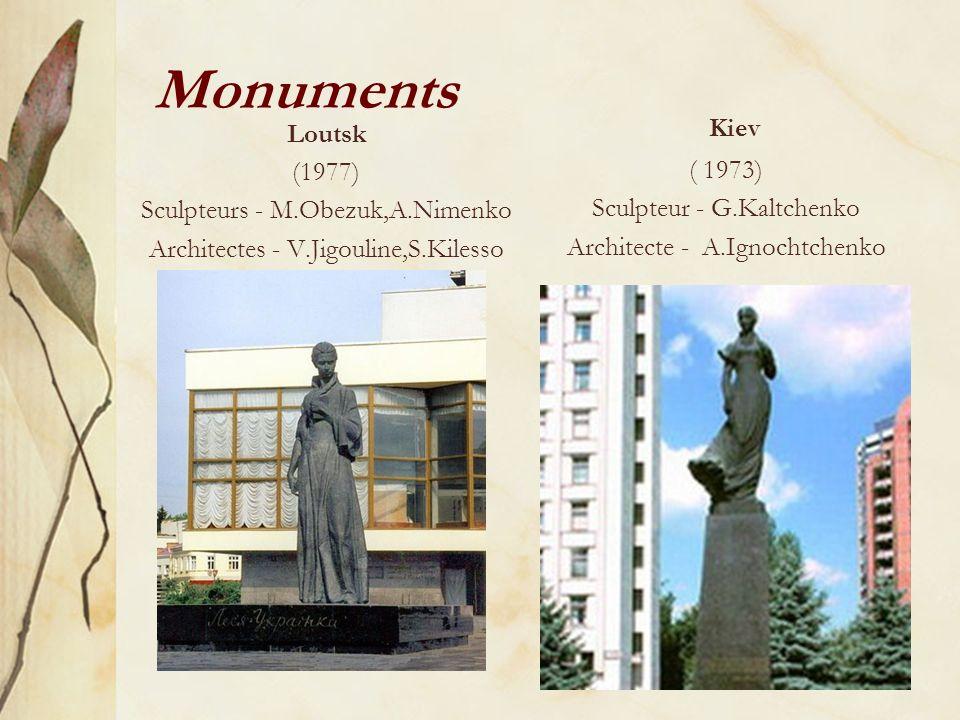 Monuments Loutsk (1977) Sculpteurs - М.Obezuk,А.Nimenko Architectes - V.Jigouline,S.Kilesso Kiev ( 1973) Sculpteur - G.Kaltchenko Architecte - A.Ignochtchenko