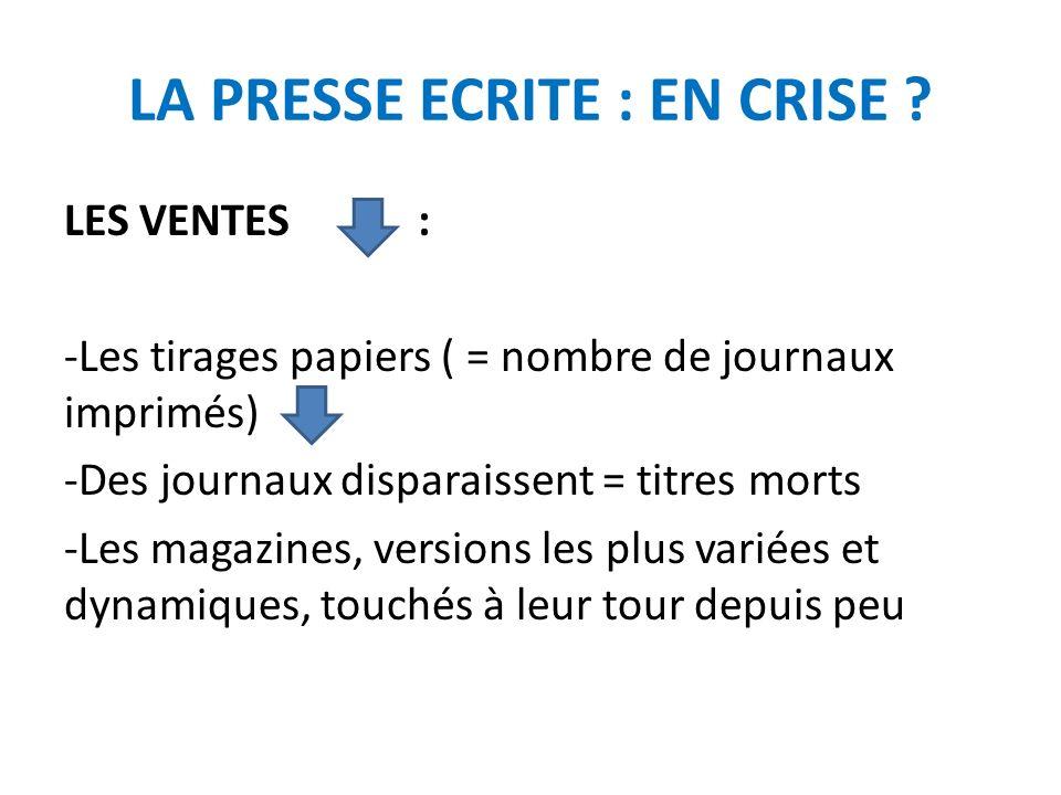 LA PRESSE ECRITE : EN CRISE.COMMENT LUTTER CONTRE CETTE BAISSE .