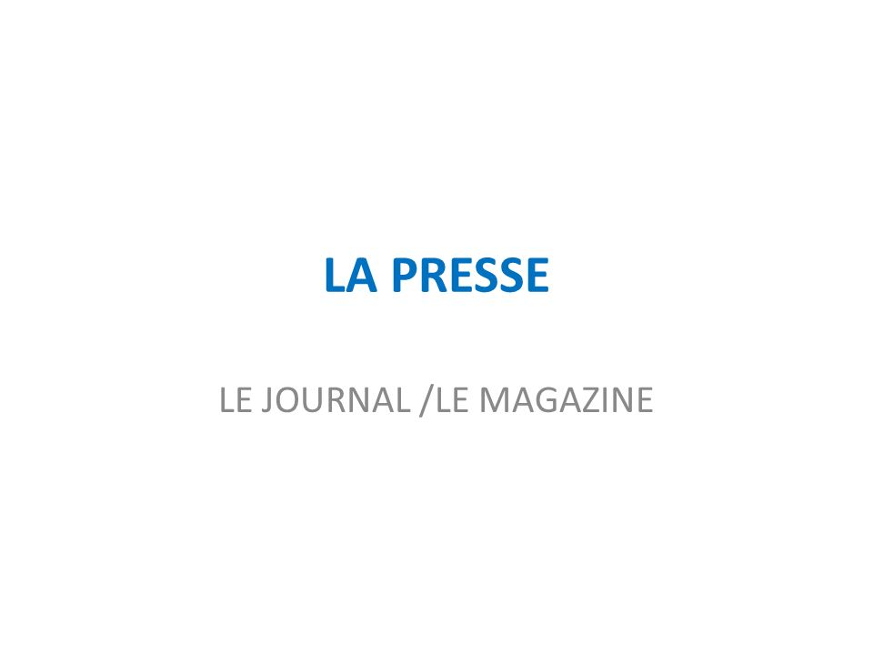 LA PRESSE LE JOURNAL /LE MAGAZINE