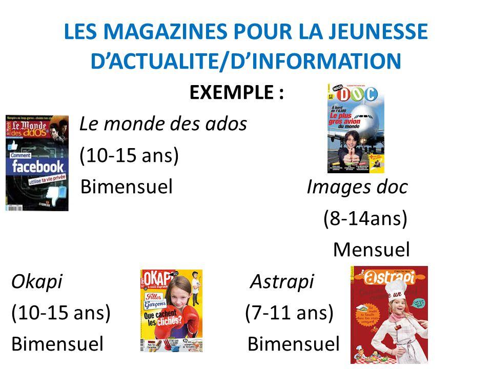 LES MAGAZINES POUR LA JEUNESSE DACTUALITE SUITE… Le journal des enfants (8-14 ans) Hebdo, tous les jeudis Lactu (14-18 ans) Hebdo, tous les mardis