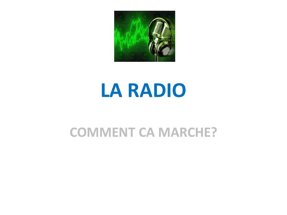 LA RADIO : COMMENT CA MARCHE.