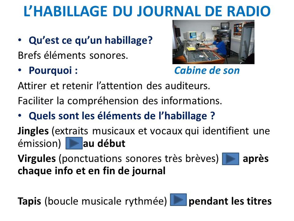 LHABILLAGE DU JOURNAL DE RADIO Quest ce quun habillage.