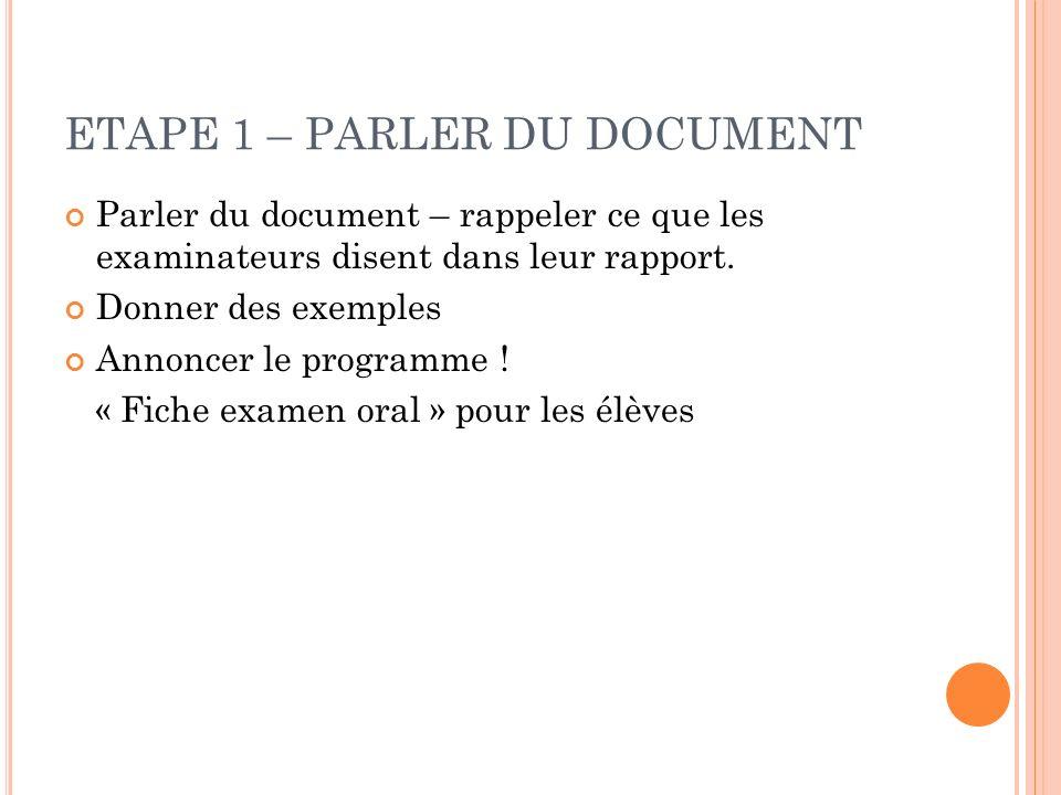 ETAPE 1 – PARLER DU DOCUMENT Parler du document – rappeler ce que les examinateurs disent dans leur rapport.