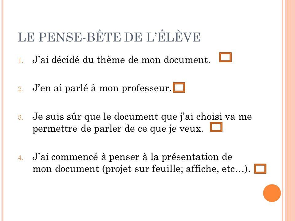 LE PENSE-BÊTE DE LÉLÈVE 1. Jai décidé du thème de mon document.