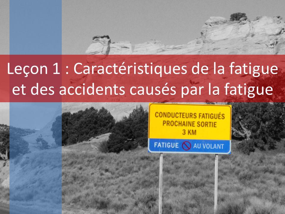 Leçon 1 : Caractéristiques de la fatigue et des accidents causés par la fatigue