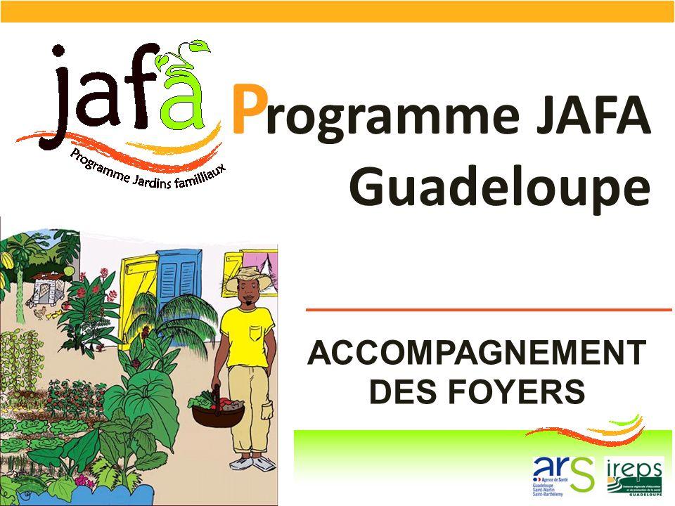 ACCOMPAGNEMENT DES FOYERS rogramme JAFA Guadeloupe P