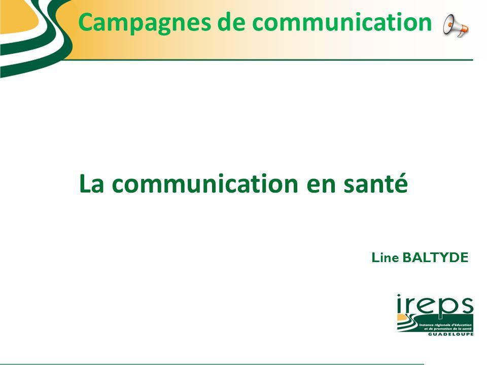 La communication en santé Line BALTYDE Campagnes de communication