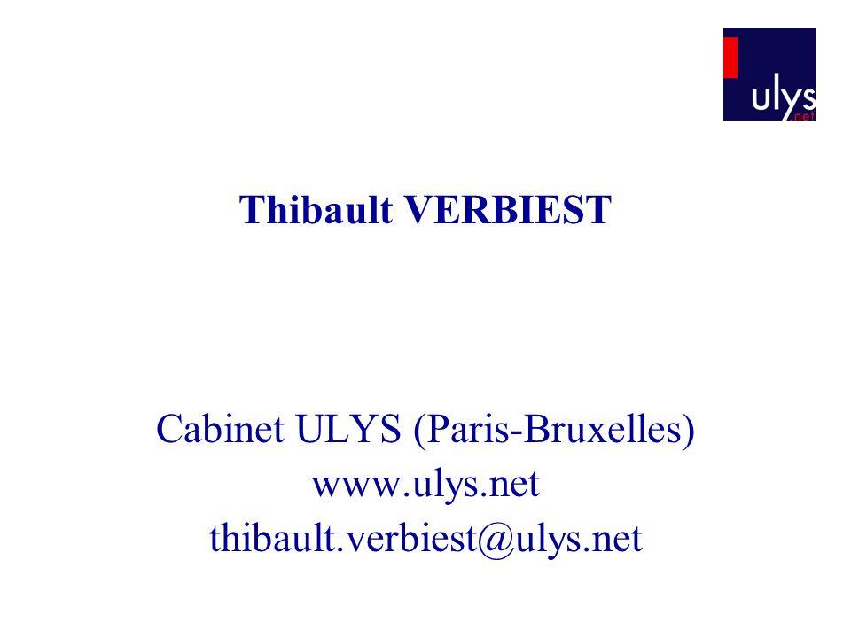 Thibault VERBIEST Cabinet ULYS (Paris-Bruxelles) www.ulys.net thibault.verbiest@ulys.net
