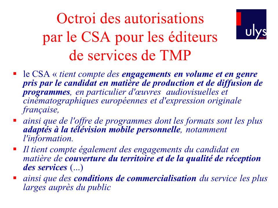 Octroi des autorisations par le CSA pour les éditeurs de services de TMP le CSA « tient compte des engagements en volume et en genre pris par le candi