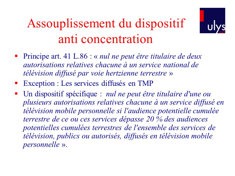 Assouplissement du dispositif anti concentration Principe art.