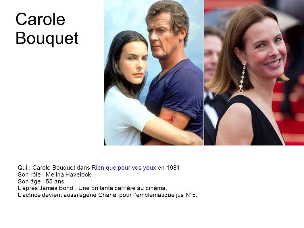 Lois Chiles Qui : Lois Chiles dans Moonraker en 1979. Son rôle : Holly Goodhead Son âge : 65 ans Laprès James Bond : Des rôles secondaires au cinéma (