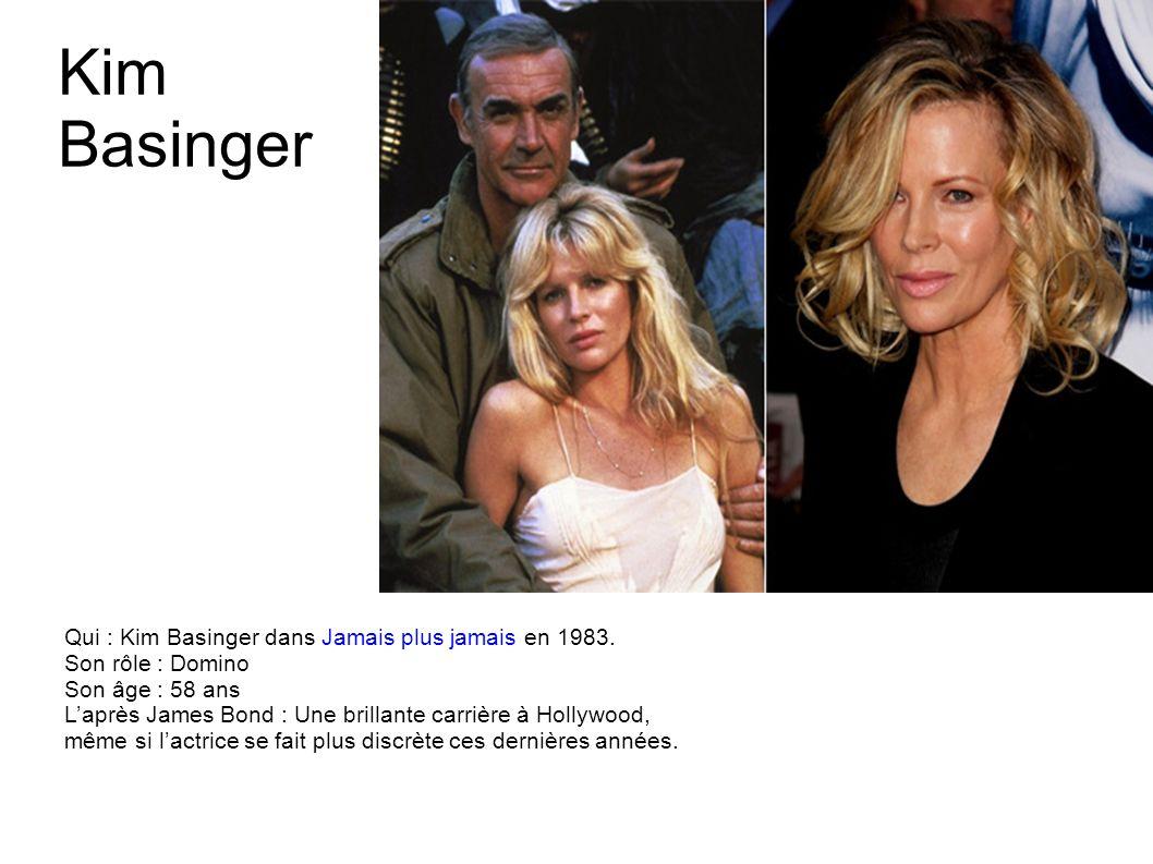 Carole Bouquet Qui : Carole Bouquet dans Rien que pour vos yeux en 1981. Son rôle : Melina Havelock Son âge : 55 ans Laprès James Bond : Une brillante