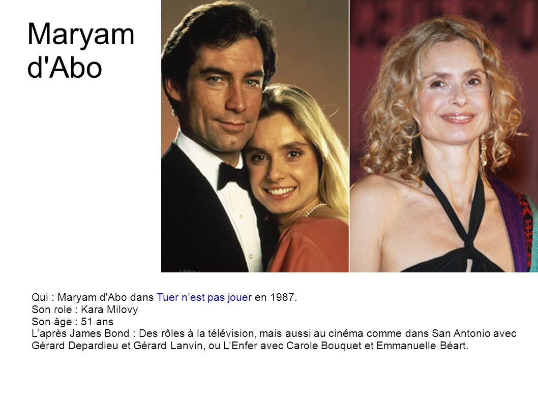 Tanya Roberts Qui : Tanya Roberts dans Dangereusement vôtre en 1985. Son rôle : Stacey Sutton Son âge : 56 ans Laprès James Bond : Une carrière discrè