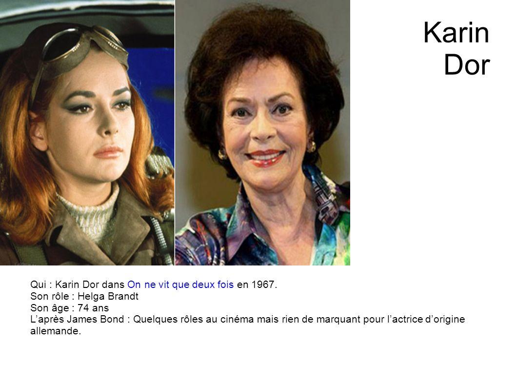 Claudine Auger Qui : Claudine Auger dans Opération tonnerre en 1965. Son rôle : Domino Son âge : 71 ans Laprès James Bond : Une carrière au cinéma, ma