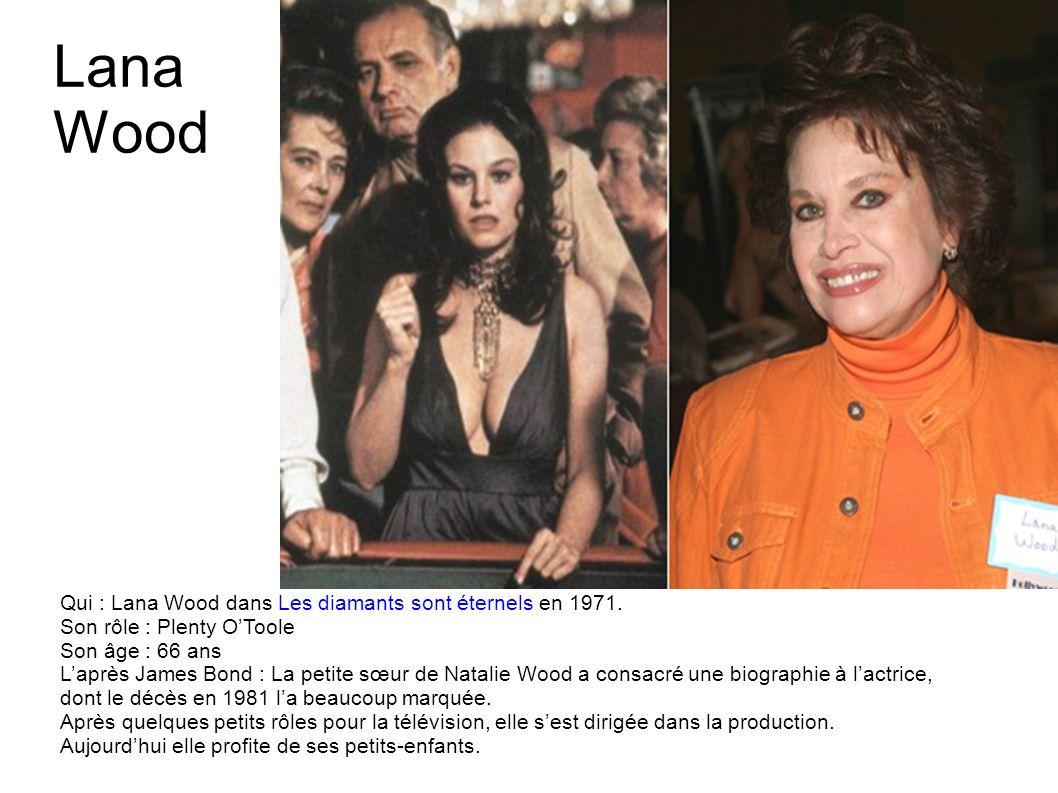 Diana Rigg Qui : Diana Rigg dans Au service secret de Sa Majesté en 1969. Son rôle : Tracy Son âge : 73 ans Laprès James Bond : Un rôle emblématique b