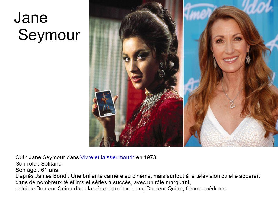 Lana Wood Qui : Lana Wood dans Les diamants sont éternels en 1971. Son rôle : Plenty OToole Son âge : 66 ans Laprès James Bond : La petite sœur de Nat