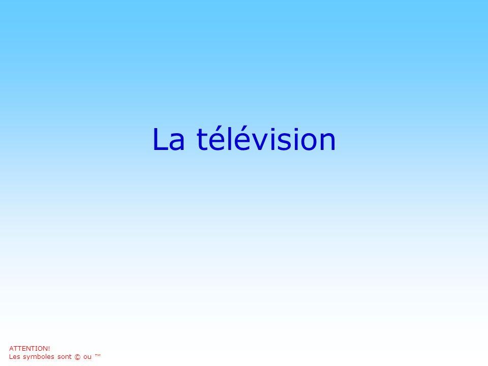 © DN La télévision ATTENTION! Les symboles sont © ou